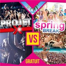 Projet X -VS- Spring Break
