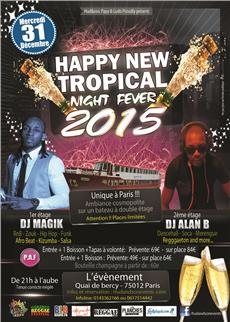 Happy New  Tropical Night Fever 2015 Soirées & Clubbing