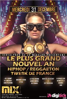 Le plus grand nouvel an twerk - reggaeton - hiphop de france @Mix Club  Soirées & Clubbing