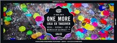 ONE MORE – Lola ED Takeover - after work - Soirée Clubbing - CityZens