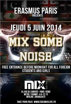 Erasmus Paris : Mix Some Noise Soirées & Clubbing