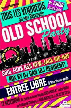 OLD SCHOOL PARTY @ LE RESERVOIR - after work - Soirée Clubbing - CityZens