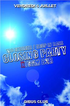 Closing Party Xtrem B2B / 193 Records Soirées & Clubbing