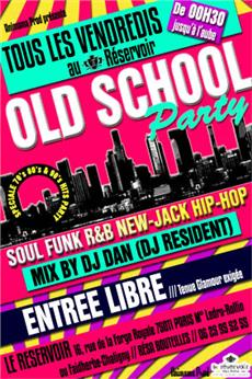 OLD SCHOOL PARTY @ LE RESERVOIR Soirées & Clubbing