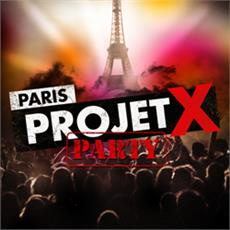 Paris PROJET X Party