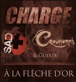 CHARGE + SAD + CROWMORPH + GUESTS  carrefour