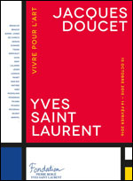 JACQUES DOUCET - YVES SAINT LAURENT VIVRE POUR L'ART carrefour