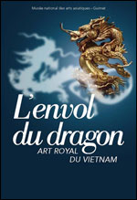 L'ENVOL DU DRAGON, ART ROYAL DU VIETNAM carrefour