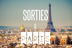 Sorties à Paris