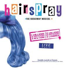 La comédie musicale Hairspray arrive à Paris - Spectacle